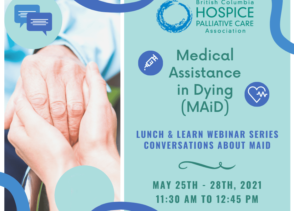 Medical Assistance in Dying (MAiD) Lunch and Learn Webinar Series